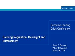 Banking Regulation, Oversight and Enforcement