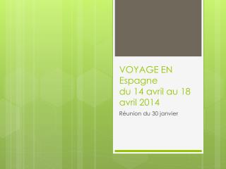 VOYAGE EN Espagne du 14 avril au 18 avril 2014
