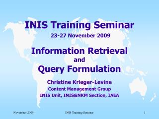 INIS Training Seminar 23-27 November 2009 Information Retrieval  and  Query Formulation