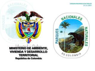 MINISTERIO DE AMBIENTE, VIVIENDA Y DESARROLLO TERRITORIAL Rep�blica de Colombia