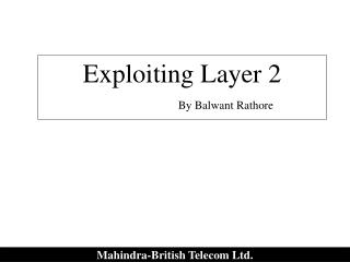 Exploiting Layer 2