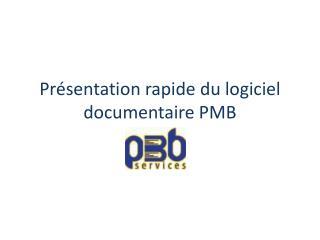Présentation rapide du logiciel documentaire PMB