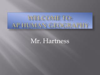 Welcome to: AP Human Geography