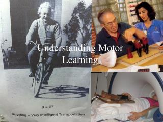 Understanding Motor Learning