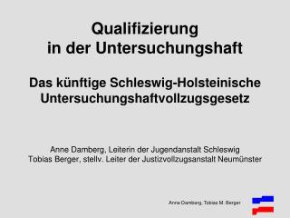 Qualifizierung  in der Untersuchungshaft  Das k nftige Schleswig-Holsteinische Untersuchungshaftvollzugsgesetz   Anne Da