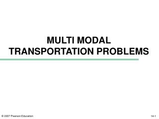 MULTI MODAL TRANSPORTATION PROBLEMS