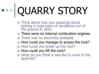QUARRY STORY