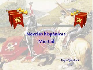 Novelas hispánicas:  Mío Cid