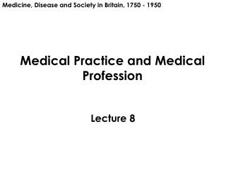 Medical Practice and Medical  Profession