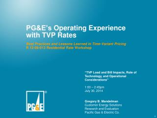 PG&E's  Operating Experience  with TVP Rates