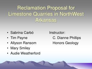 Reclamation Proposal for Limestone Quarries in NorthWest Arkansas