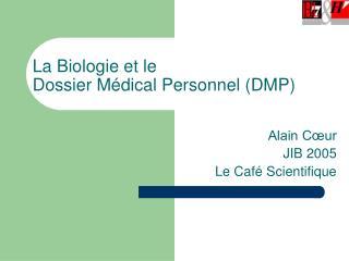 La Biologie et le  Dossier Médical Personnel (DMP)