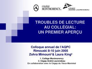 Colloque annuel de l 'AQPC Rimouski 8-10 juin 2005 Zohra Mimouni¹& Laura King²