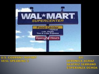 The company was founded by SAM WALTON in 1962 THE FIRST WAL-MART WAS OPENED IN ARKANSAS.