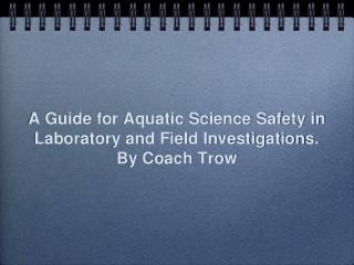 A Guide for Aquatic Science Safety in Laboratory and Field Investigations. By Coach  Trow