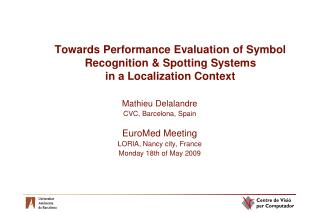Towards Performance Evaluation of Symbol Recognition & Spotting Systems  in a Localization Context