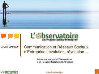 Communication et Réseaux Sociaux d'Entreprise : évolution, révolution…
