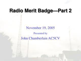 Radio Merit Badge�Part 2