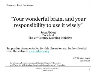 "Vancouver Pupil Conference ""Your wonderful brain, and your responsibility to use it wisely"""