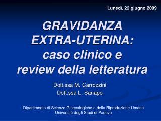 GRAVIDANZA  EXTRA-UTERINA:  caso clinico e  review della letteratura