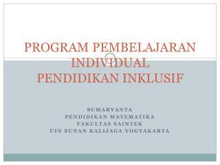 PROGRAM PEMBELAJARAN INDIVIDUAL PENDIDIKAN INKLUSIF