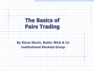 The Basics of  Pairs Trading