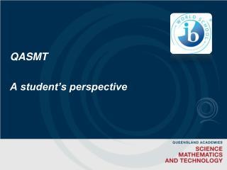 QASMT A student's perspective