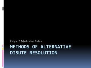 METHODS OF ALTERNATIVE DISUTE RESOLUTION