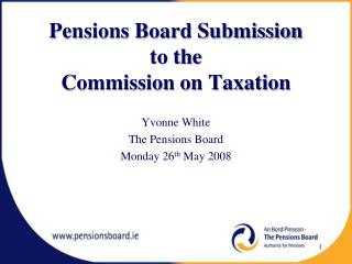 Pensions Board Submission  to the  Commission on Taxation