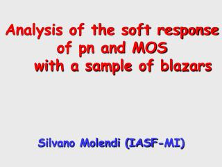 Analysis of the soft response of pn and MOS with a sample of blazars