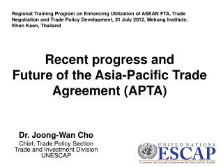 Recent progress and Future of the Asia-Pacific Trade Agreement (APTA)