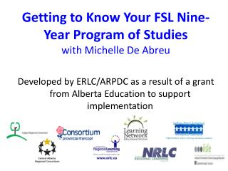 Getting to Know Your FSL Nine-Year Program of  Studies with  Michelle De  Abreu