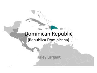 Dominican Republic ( Republica Dominicana )