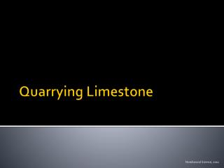 Quarrying Limestone