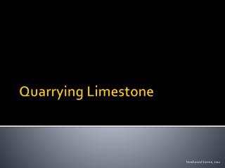 Quarrying Limestone