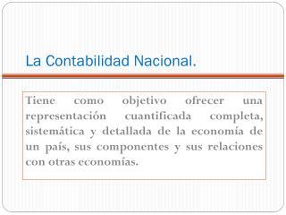 La Contabilidad Nacional.