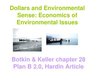 Dollars and Environmental Sense: Economics of Environmental Issues