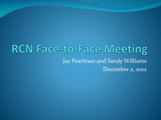 RCN Face-to-Face Meeting