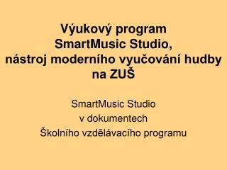 Výukový program  SmartMusic Studio,  nástroj moderního vyučování hudby na ZUŠ