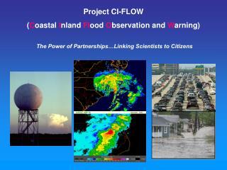 Project CI-FLOW  ( C oastal  I nland  Fl ood  O bservation and  W arning)