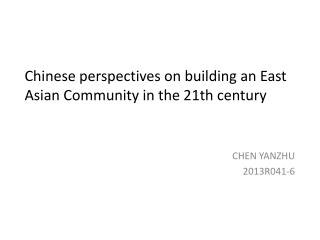 C hinese perspectives on building an East Asian Community in the 21th century