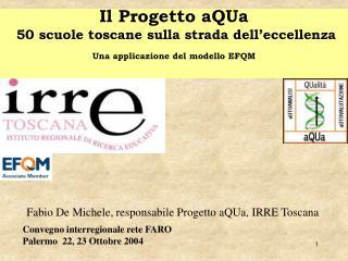 Il Progetto aQUa  50 scuole toscane sulla strada dell eccellenza Una applicazione del modello EFQM