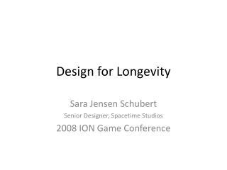 Design for Longevity