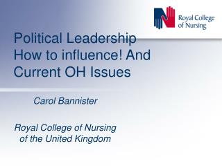 Political Leadership How to influence! And Current OH Issues