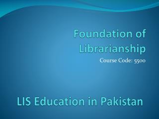 Foundation of Librarianship