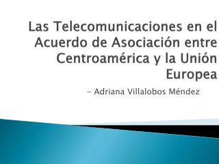 Las Telecomunicaciones en el Acuerdo de Asociación entre Centroamérica y la Unión Europea