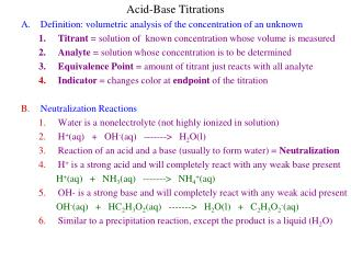 Acid-Base Titrations A.Definition: volumetric analysis of the concentration of an unknown