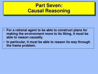 Part Seven: Causal Reasoning