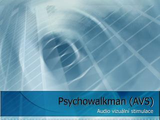 Psychowalkman (AVS)