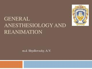 General anesthesiology and reanimation